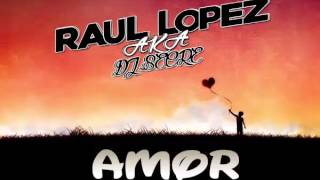 Raul Lopez - Amor (Official)