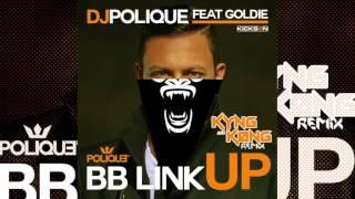 DJ POLIQUE - BB Link Up (KYNG & KØNG Remix)
