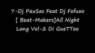 3-Dj PauSas Feat Dj Barata D.g,Masta,Vania & Helvio-[Fingidas II]All Night Long Vol-2