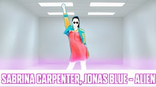 Just Dance 2018 - Alien by Sabrina Carpenter ft. Jonas Blue (Fanmade mashup collab with Kiril JD)