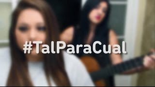 Tal para cual - Mario Hart & Leslie Shaw Cover By Susan Prieto & Stephanie Umbert