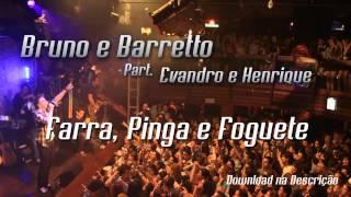 Bruno e Barretto Part. Evandro & Henrique - Farra, Pinga e Foguete
