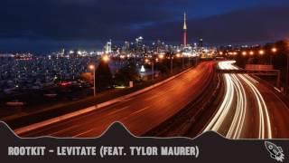 Rootkit - Levitate (feat. Tylor Maurer)