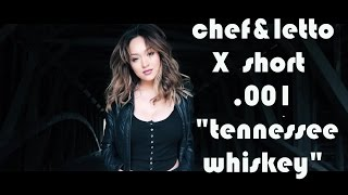 Tennessee Whiskey -- Chef and Letto X Shorts (fet. Clark Beckham / Madison Ryann)