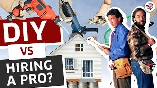 DIY HOME IMPROVEMENT vs HIRING A PRO (Which is best for your finances?)