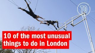 10 weird and wonderful things to do in London | Top Tens | Time Out London