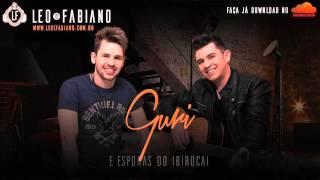 Léo e Fabiano - Guri (vídeo letra)