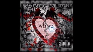 Supreme B- She wonders why (prod. by DatboiDJ)