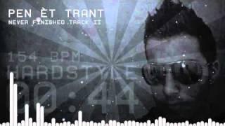 Pen ét Trant - Never Finished Track 2