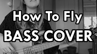 Sticky Fingers - How to Fly (Bass Cover)