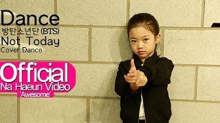나하은 (Na Haeun) - 방탄소년단 (BTS) - Not Today 댄스커버