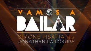 Simone Pisapia Feat. Jonathan La Lokura - Vamos A Bailar