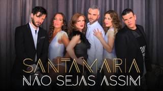 Santamaria - Não Sejas Assim (feat. Rui DC) [Áudio]