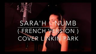 NUMB ( FRENCH VERSION ) LINKIN PARK ( COVER SARA'H )