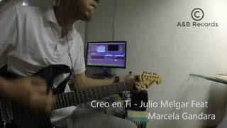 Cover | Solo | Creo en Ti - Julio Melgar feat Marcela Gandara [Guitarra]