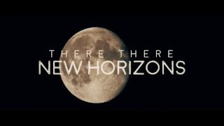 There There - New Horizons (official music video)
