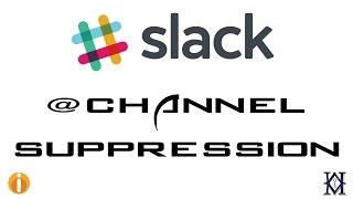 Slack @Channel Supression