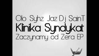 Olo & Syhz - Klinika Syndykat - Robię to,bo... (Toxer remix) cuty Dj SainT