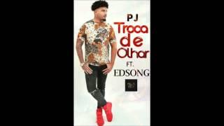 EDSONG-Troca de olhar ft. P.Jee
