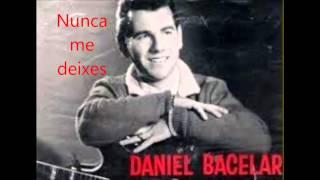 Daniel Bacelar - Nunca me deixes