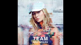 Iggy Azalea - Team (Bass Boosted)