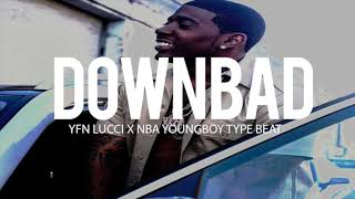 "Yfn Lucci x Nba Youngboy Type Beat "" Down Bad "" (Prod By TnTXD x Hsvque)"