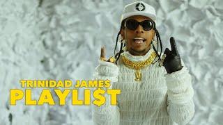 Trinidad James - Playli$t