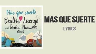 Más Que Suerte - Reik ft  Beatriz Luengo (Lyrics)