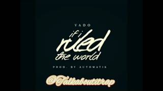 Vado - If I Ruled The World