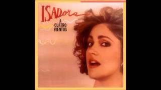 Isadora - Que voy A Hacer sin ti - 1987