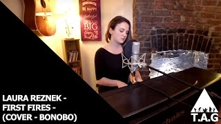 Laura Reznek - First Fires (Bonobo cover) - The Attic Group