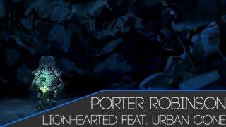 Nightcore - Lionhearted (Porter Robinson feat. Urban Cone)
