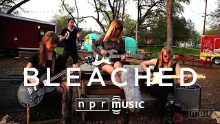 Bleached: NPR Music Field Recordings