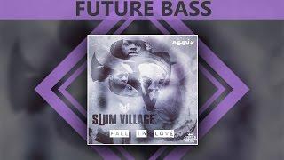 [Future Bass] Slum Village - Fall In Love (Moody Good Remix) [FREE DL]