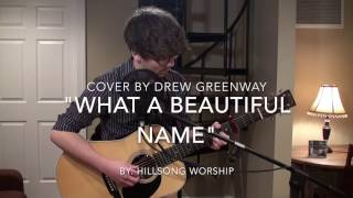 What A Beautiful Name - Hillsong Worship (Acoustic Cover by Drew Greenway)