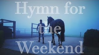 Hymn For The Weekend || Equestrian Chill Music Video ||