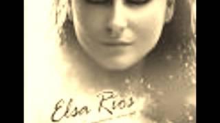 Elsa Rios.... Corazón abierto