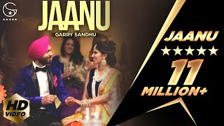 Garry Sandhu | Jaanu | Official Music Video 2016