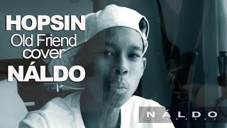 HOPSIN Old Friend (Clean) Cover by NÁLDO