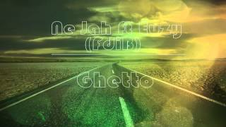 Ne Jah ft Euzy (FdiB) - Ghetto
