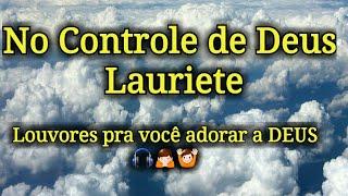 No Controle de Deus - Lauriete
