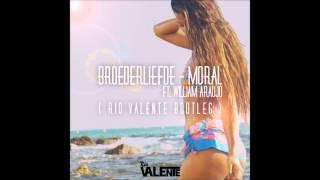 Broederliefde ft. William Araujo - Moral (Rio Valente Remix)