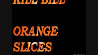 Kill Bill- Orange Slices (DOWNLOAD LINK IN DESCRIPTION)