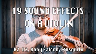 19 Crazy Sound Effects on a VIOLIN (with Daniel Blair)