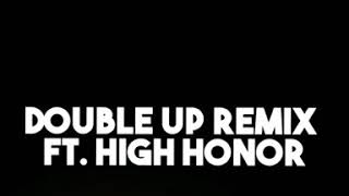 Nipsey Hussle Double Up (Remix) Ft High Honor Freestyle .