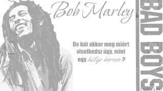 Bob Marley - Bad Boys (magyar) {720p}