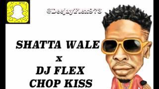 Shatta Wale X DJ Flex - Chop Kiss (AfroBeat Remix)