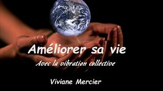 AMELIORER SA VIE le 02 Fevrier 2017 avec la VIBRATION COLLECTIVE