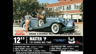 Master P - I'm Going Big Time (Street Version)