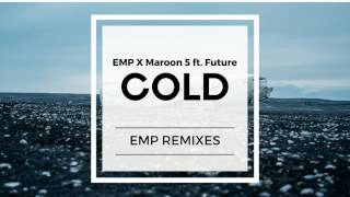 Maroon 5 - Cold ft. Future(EMP remix) DL in discription!!